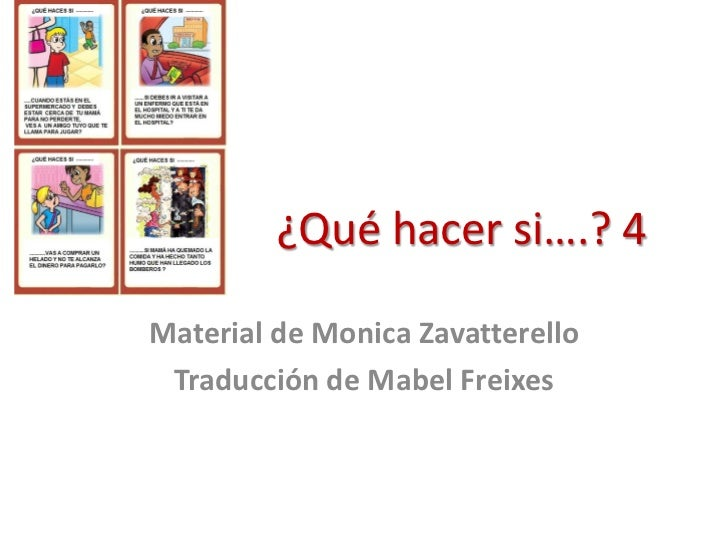 ¿Qué hacer si….? 4Material de Monica Zavatterello Traducción de Mabel Freixes