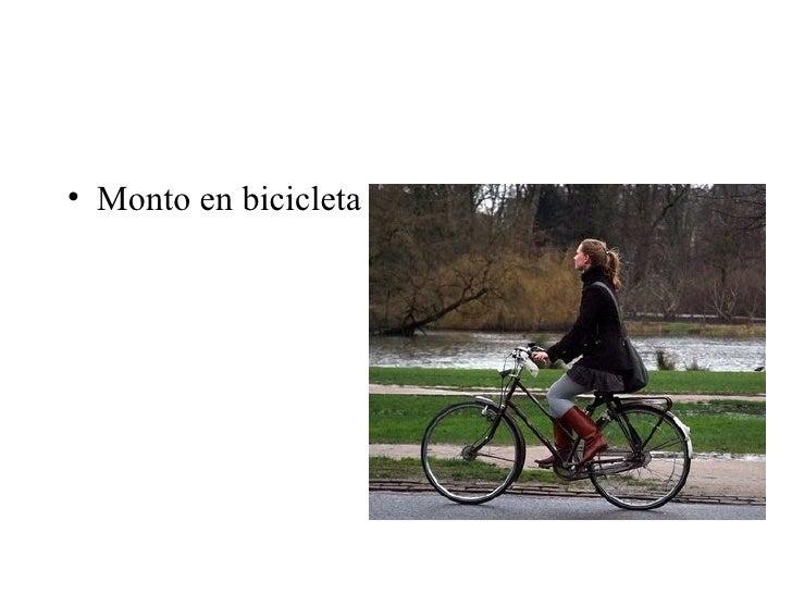 <ul><li>Monto en bicicleta  </li></ul>