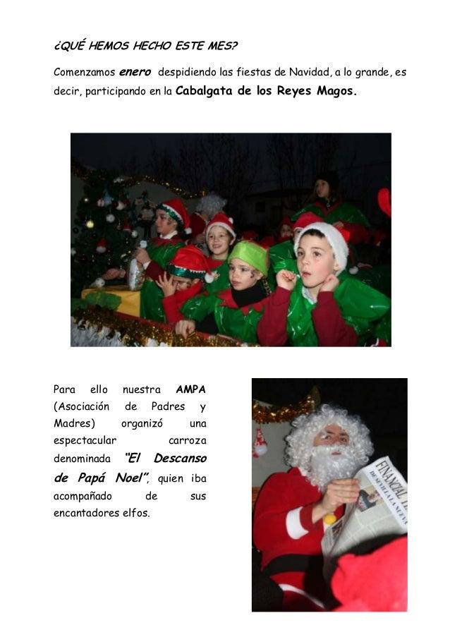 ¿QUÉ HEMOS HECHO ESTE MES? Comenzamos enero despidiendo las fiestas de Navidad, a lo grande, es decir, participando en la ...