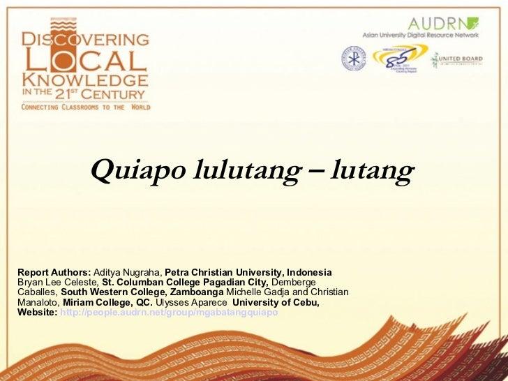 Quiapo lulutang – lutang  Report Authors: Aditya Nugraha,  Petra Christian University, Indonesia  Bryan Lee Celeste,  St...