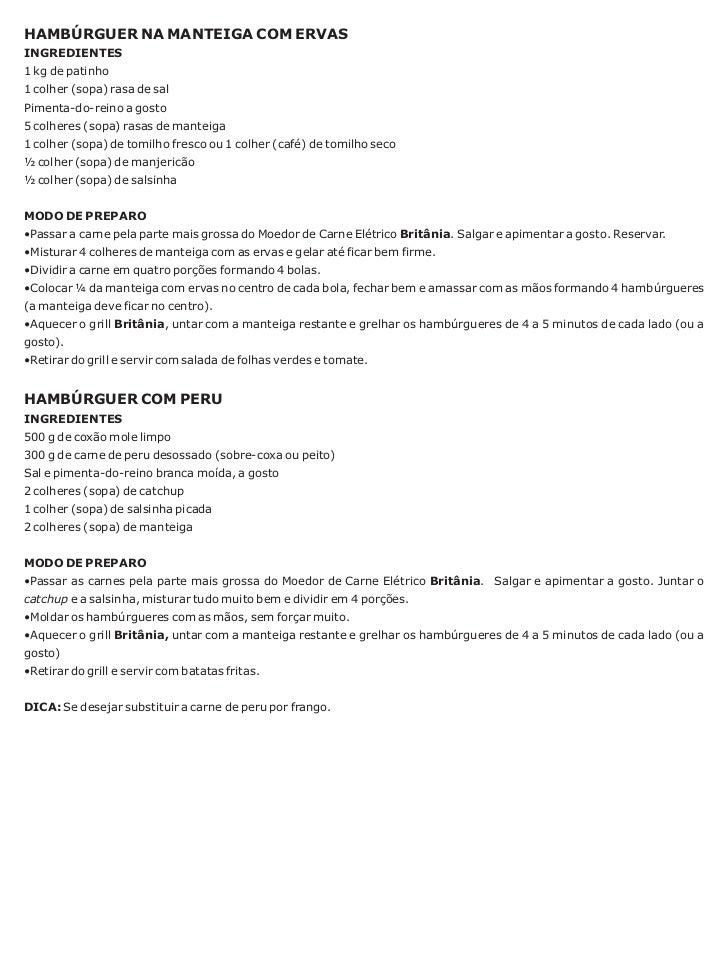 HAMBÚRGUER NA MANTEIGA COM ERVASINGREDIENTES1 kg de patinho1 colher (sopa) rasa de salPimenta-do-reino a gosto5 colheres (...