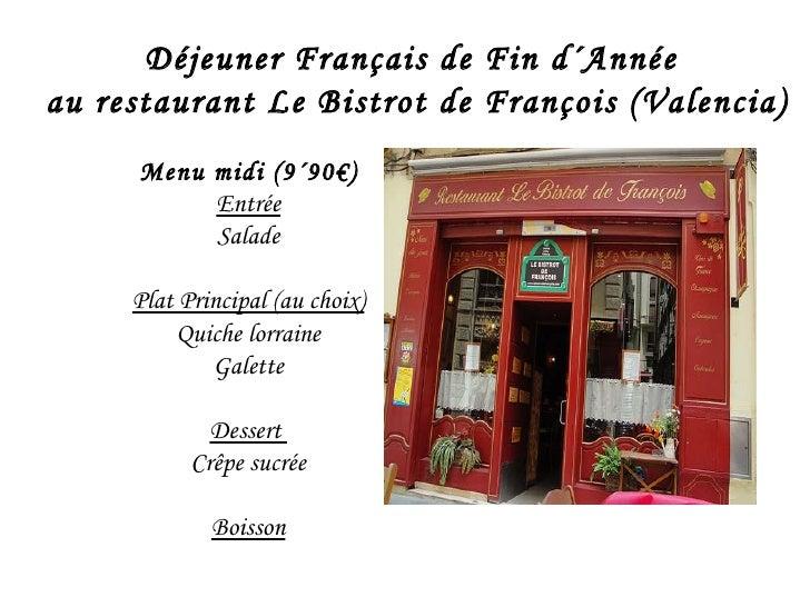 Déjeuner Français de Fin d´Année  au restaurant Le Bistrot de François (Valencia) Menu midi (9´90€) Entrée Salade Plat Pri...