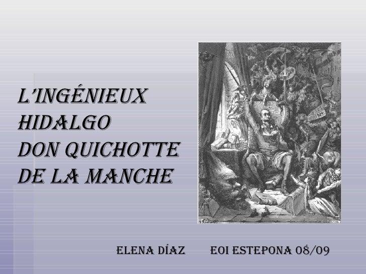 L'INGÉNIEUX HIDALGO  DON QUICHOTTE DE LA MANCHE Elena Díaz  EOI Estepona 08/09