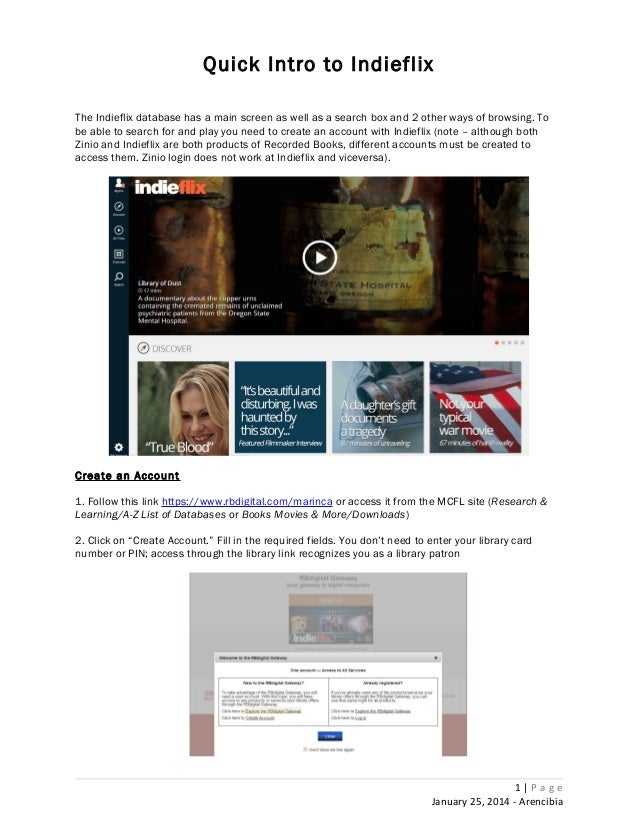 Quick Intro to Indieflix The Indieflix database has a main screen as well as a search box and 2 other ways of browsing. To...