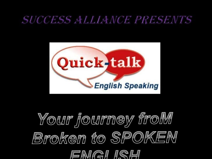 SUCCESS ALLIANCE PRESENTS <br />Your journey froM Broken to SPOKEN ENGLISH<br />