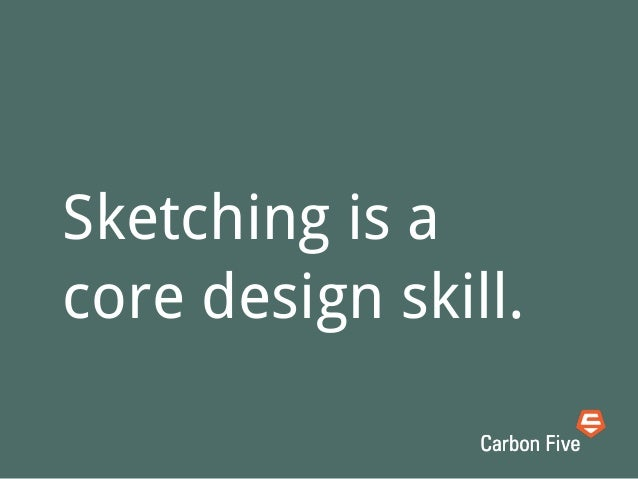 Many kinds of sketches• Visual recording• Sketchnotes• Storyboards• Concept sketches• UI sketches