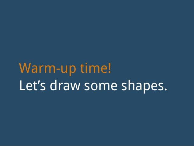 • Draw a page of squares • Draw a page of circles • Draw a page of short parallel lines Get your pencils ready!