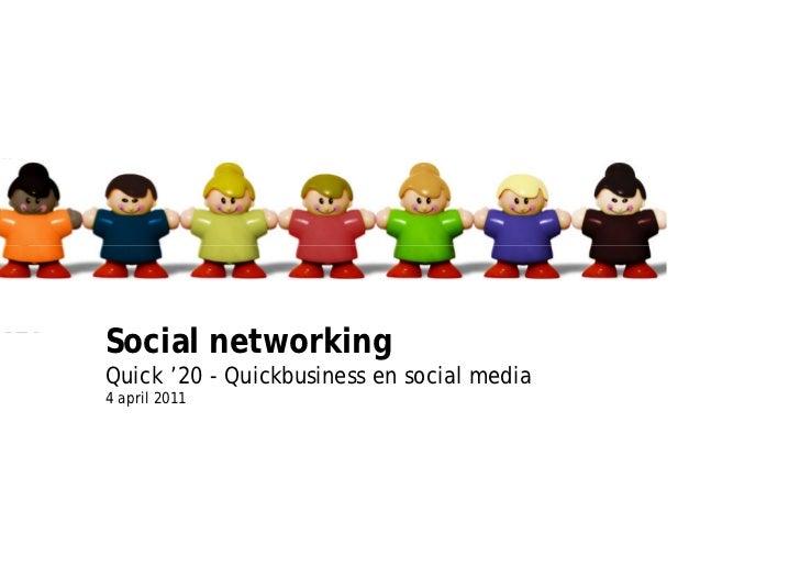 Quick Business – 4 april 2011social media                                Social networking                                ...