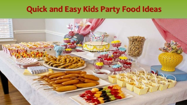 Quick And Easy Kids Party Food Ideas
