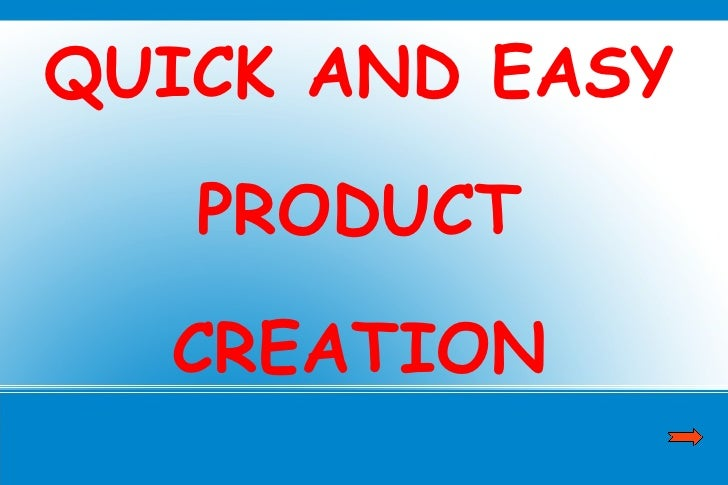QUICK AND EASY PRODUCT CREATION