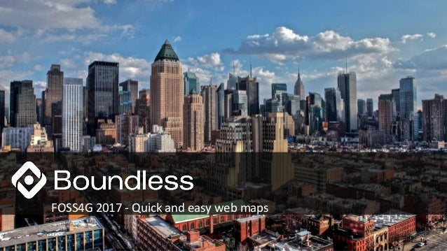 FOSS4G 2017 - Quick and easy web maps
