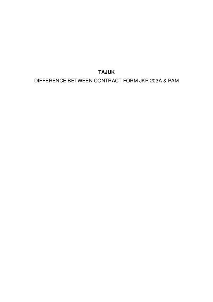 TAJUKDIFFERENCE BETWEEN CONTRACT FORM JKR 203A & PAM