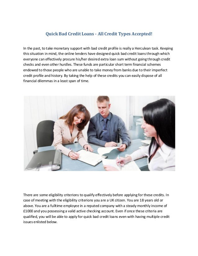 Quick Bad Credit Loans - All Credit Types Accepted! In the past, to take monetary support with bad credit profile is reall...
