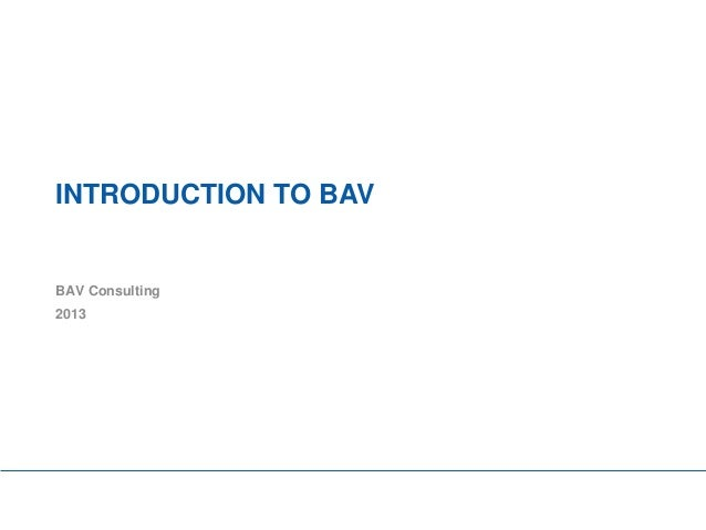 INTRODUCTION TO BAVBAV Consulting2013