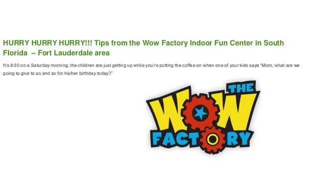 Quick Birthday Gift Ideas At The Last Minute HURRY Tips From Wow Factory Indoor Fun Center In South