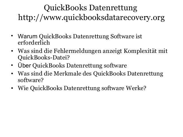 QuickBooks Datenrettung http://www.quickbooksdatarecovery.org • Warum QuickBooks Datenrettung Software ist erforderlich • ...