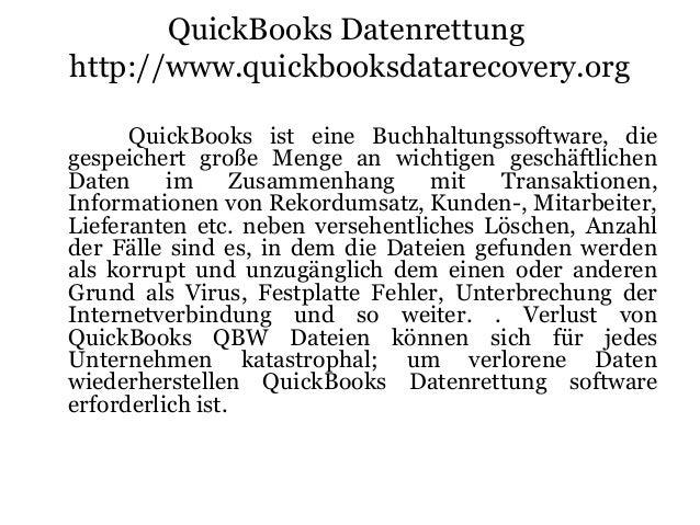 QuickBooks Datenrettung http://www.quickbooksdatarecovery.org QuickBooks ist eine Buchhaltungssoftware, die gespeichert gr...
