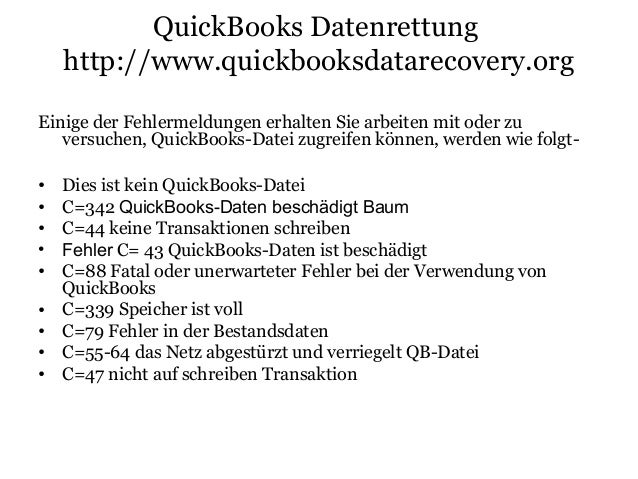 QuickBooks Datenrettung http://www.quickbooksdatarecovery.org Einige der Fehlermeldungen erhalten Sie arbeiten mit oder zu...