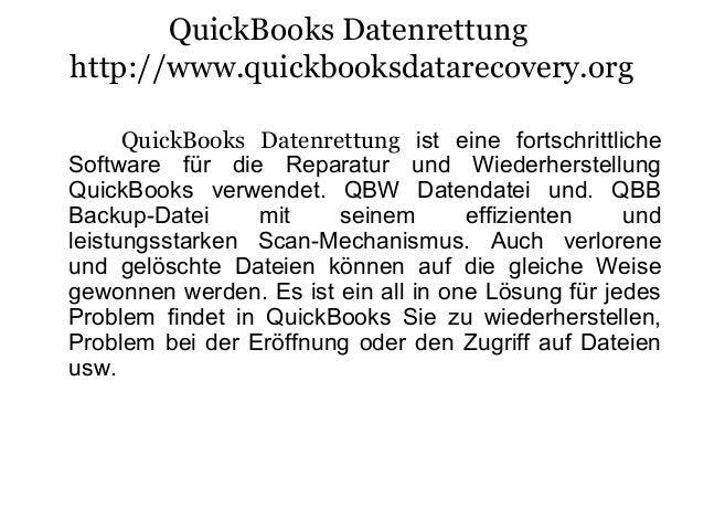 QuickBooks Datenrettung http://www.quickbooksdatarecovery.org QuickBooks Datenrettung ist eine fortschrittliche Software f...