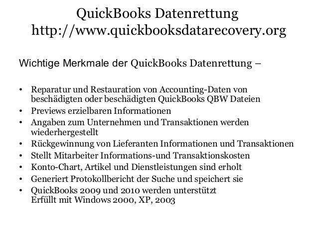 QuickBooks Datenrettung http://www.quickbooksdatarecovery.org Wichtige Merkmale der QuickBooks Datenrettung – • Reparatur ...