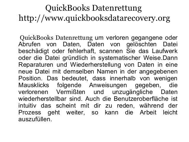 QuickBooks Datenrettung http://www.quickbooksdatarecovery.org QuickBooks Datenrettung um verloren gegangene oder Abrufen v...
