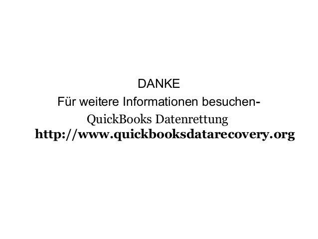 DANKE Für weitere Informationen besuchen- QuickBooks Datenrettung http://www.quickbooksdatarecovery.org