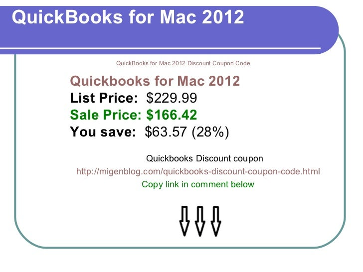 QuickBooks for Mac 2012 QuickBooks for Mac 2012 Discount Coupon Code Quickbooks for Mac 2012  List Price:   $229.99  Sale ...