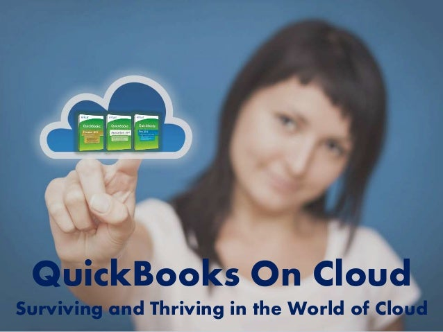 QuickBooks On Cloud Surviving and Thriving in the World of Cloud