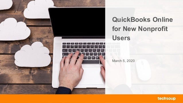 QuickBooks Online for New Nonprofit Users March 5, 2020