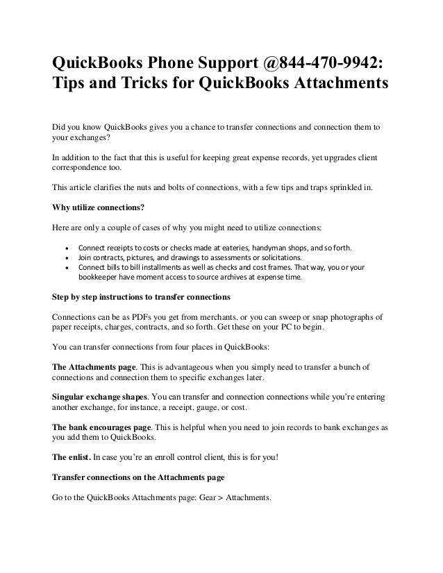 QuickBooks Phone Support @844-470-9942: Tips and Tricks for QuickBooks Attachments Did you know QuickBooks gives you a cha...