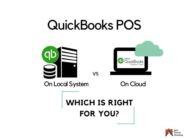 QuickBooks POS on Local System vs Cloud: Which Is Right For You?
