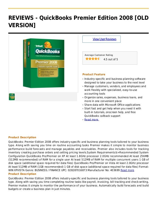 REVIEWS - QuickBooks Premier Edition 2008 [OLDVERSION]ViewUserReviewsAverage Customer Rating4.5 out of 5Product FeatureInd...