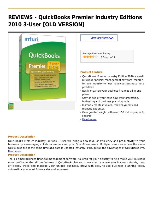 REVIEWS - QuickBooks Premier Industry Editions2010 3-User [OLD VERSION]ViewUserReviewsAverage Customer Rating3.5 out of 5P...
