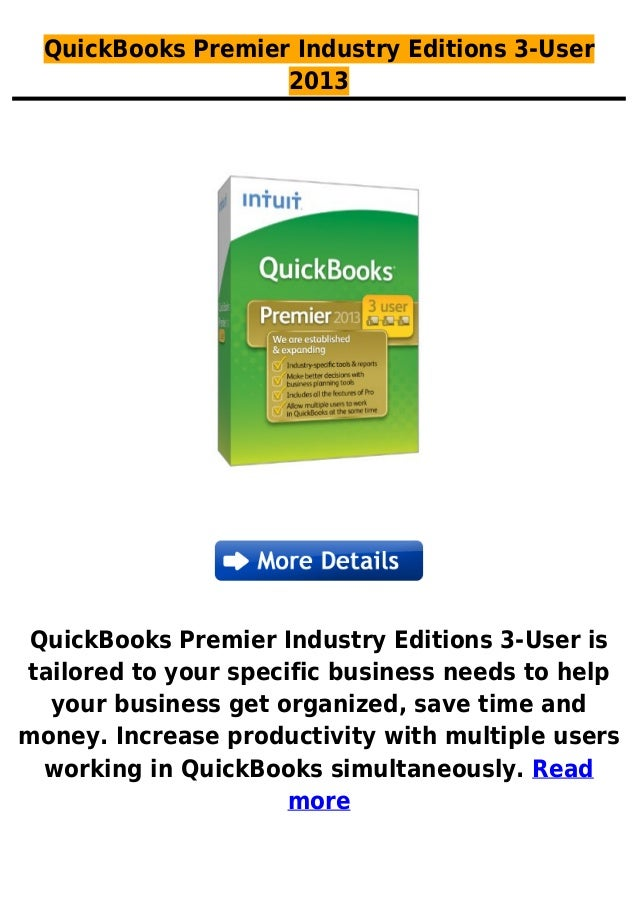 QuickBooks Premier Industry Editions 3-User2013QuickBooks Premier Industry Editions 3-User istailored to your specific bus...
