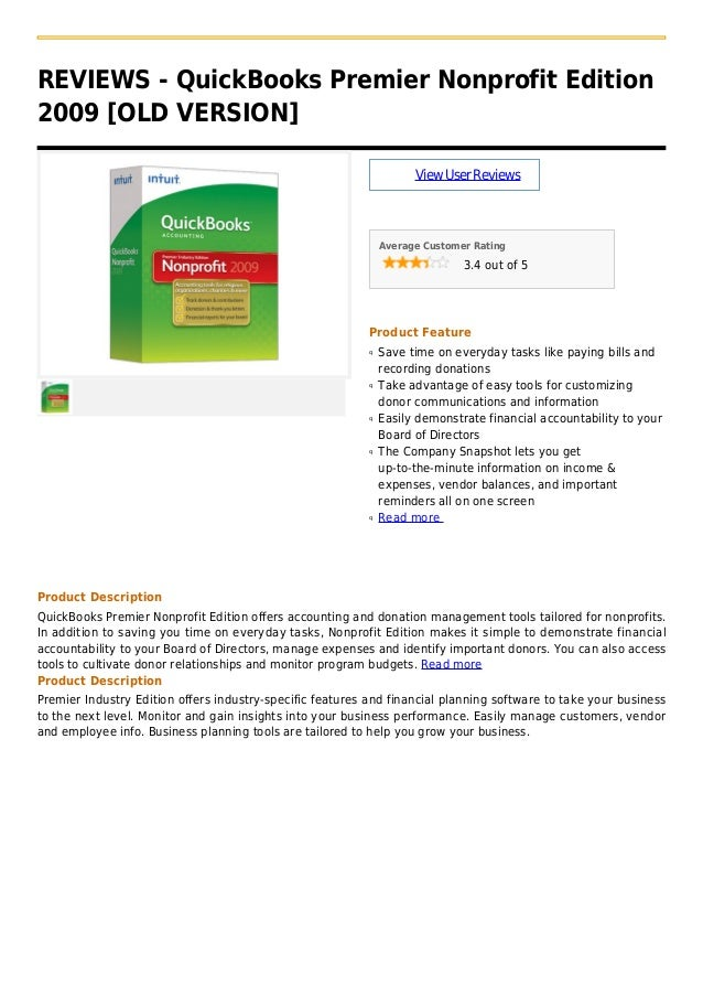 REVIEWS - QuickBooks Premier Nonprofit Edition2009 [OLD VERSION]ViewUserReviewsAverage Customer Rating3.4 out of 5Product ...