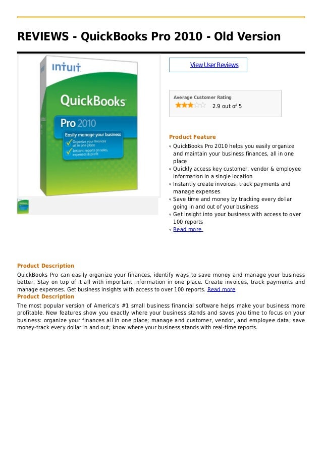 REVIEWS - QuickBooks Pro 2010 - Old VersionViewUserReviewsAverage Customer Rating2.9 out of 5Product FeatureQuickBooks Pro...