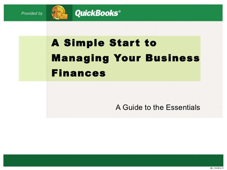 A Simple Start to Managing Your Business Finances A Guide to the Essentials QB_10/2004_01