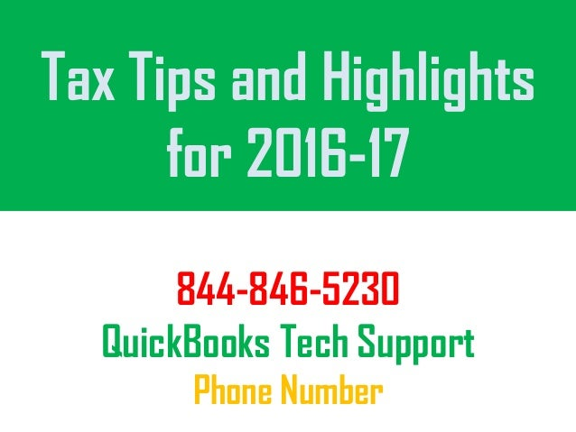 844-846-5230 QuickBooks Tech Support Phone Number Tax Tips and Highlights for 2016-17