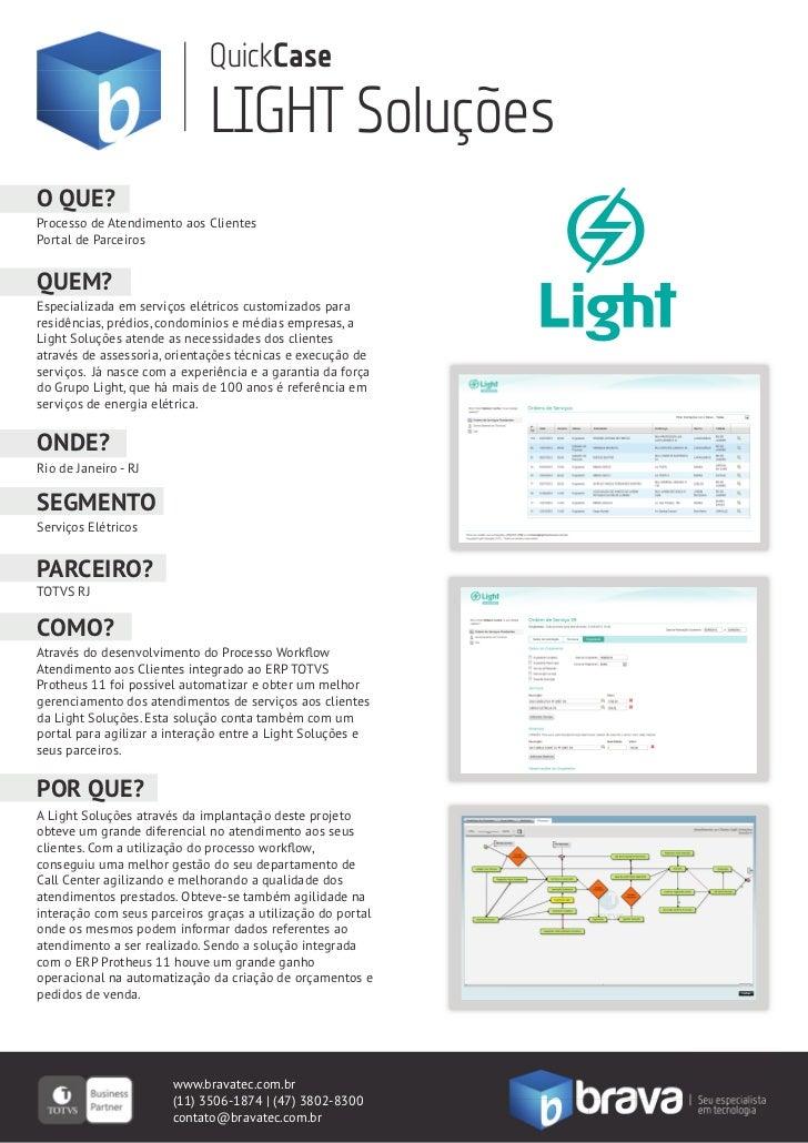 QuickCase                              LIGHT SoluçõesO QUE?Processo de Atendimento aos ClientesPortal de ParceirosQUEM?Esp...