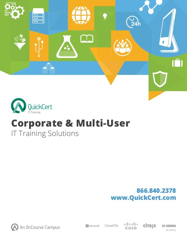 Corporate & Multi-User IT Training Solutions www.QuickCert.com & others 866.840.2378