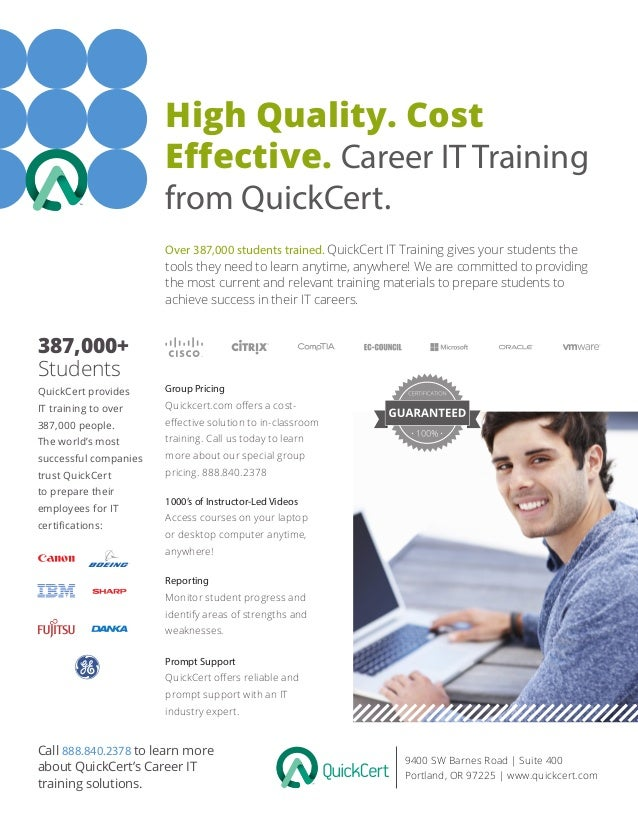 High Quality. Cost Effective. Career IT Training from QuickCert. 9400 SW Barnes Road | Suite 400 Portland, OR 97225 | www....