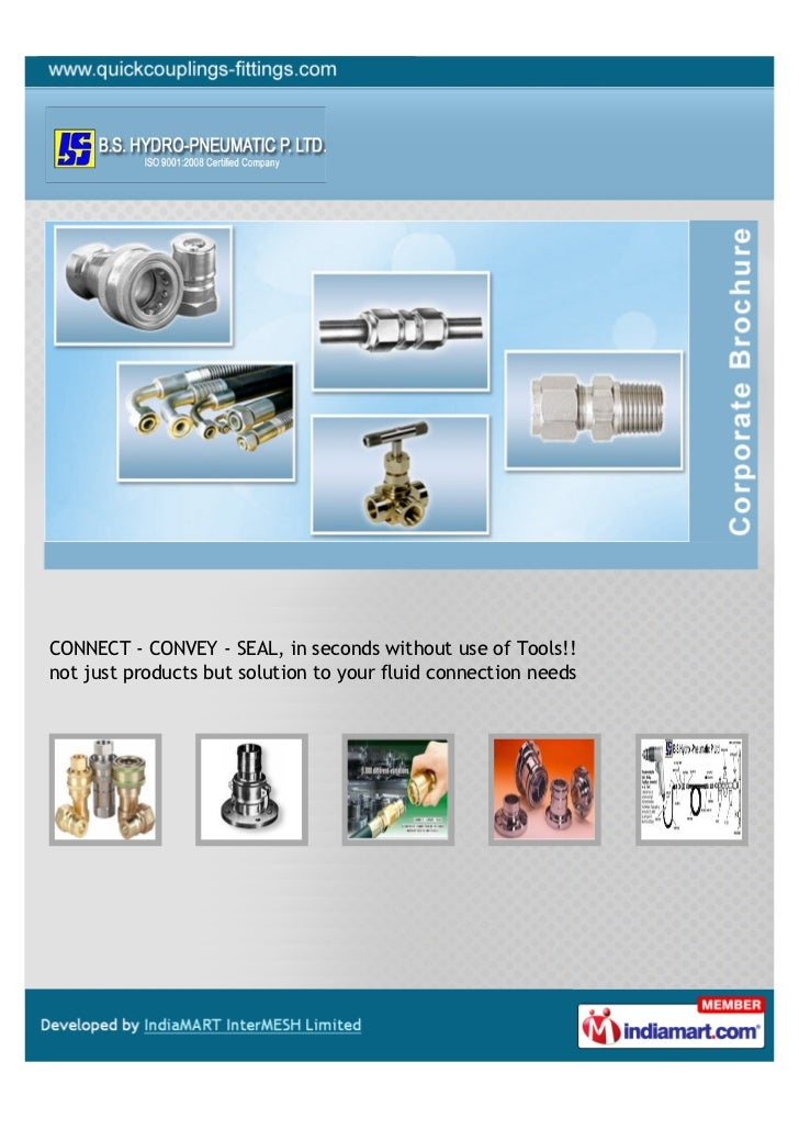 CONNECT - CONVEY - SEAL, in seconds without use of Tools!!not just products but solution to your fluid connection needs