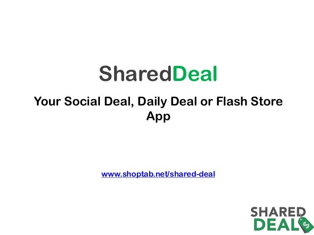 SharedDeal Your Social Deal, Daily Deal or Flash Store App  www.shoptab.net/shared-deal
