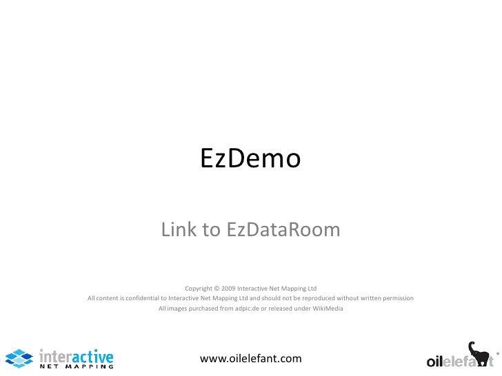 EzDemo                         Link to EzDataRoom                                     Copyright © 2009 Interactive Net Map...