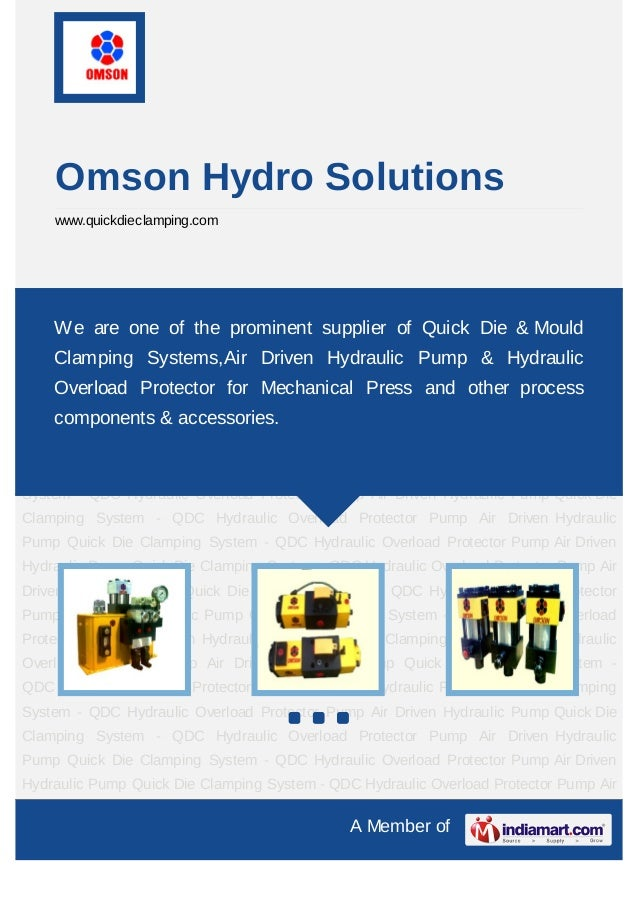 Omson Hydro Solutions    www.quickdieclamping.comQuick Die Clamping System - QDC Hydraulic Overload Protector Pump Air Dri...