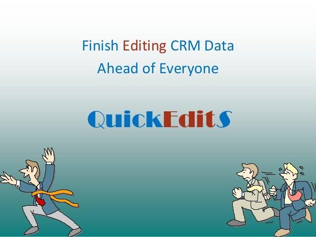 QuickEditS Finish Editing CRM Data Ahead of Everyone