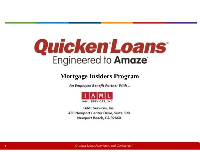 1 Quicken Loans Proprietary and Confidential Mortgage Insiders Program
