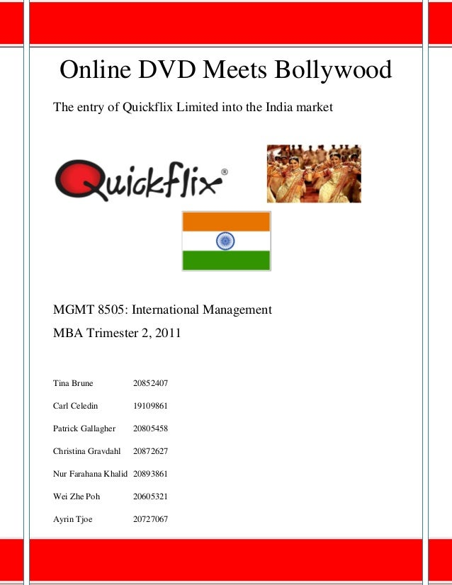 Online DVD Meets BollywoodThe entry of Quickflix Limited into the India marketMGMT 8505: International ManagementMBA Trime...