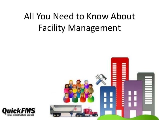 All You Need to Know About Facility Management