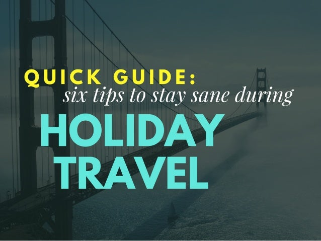 Quick Guide: 6 Tips to Stay Sane During Holiday Travel